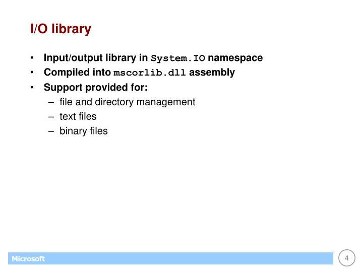 I/O library