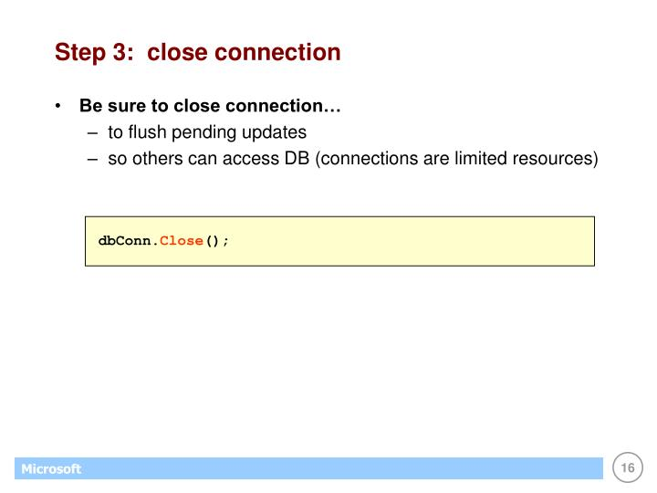 Step 3:  close connection