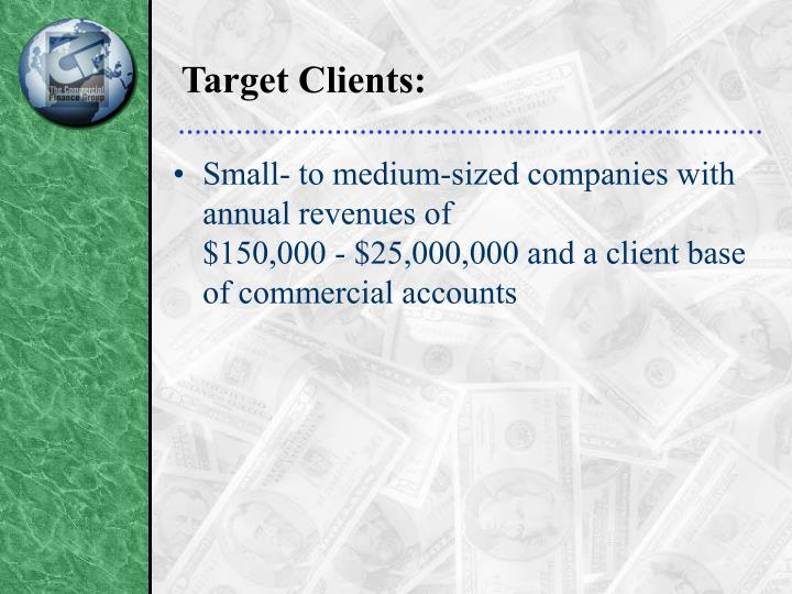 Target Clients: