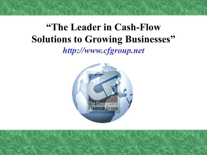 """The Leader in Cash-Flow"