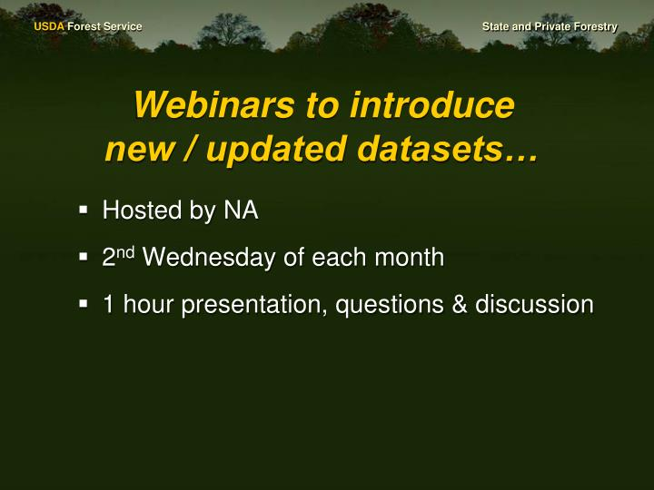 Webinars to introduce new / updated datasets…