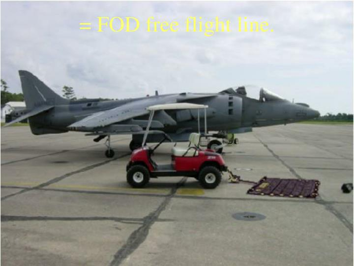 = FOD free flight line.