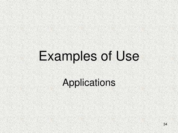 Examples of Use