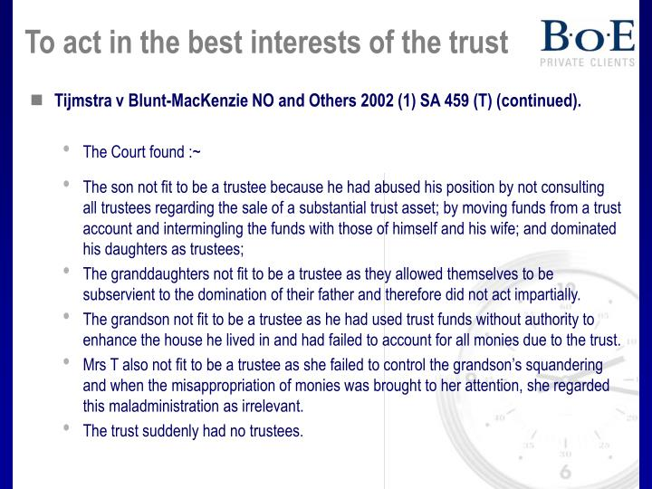 To act in the best interests of the trust