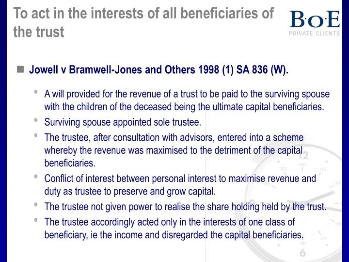 To act in the interests of all beneficiaries of the trust