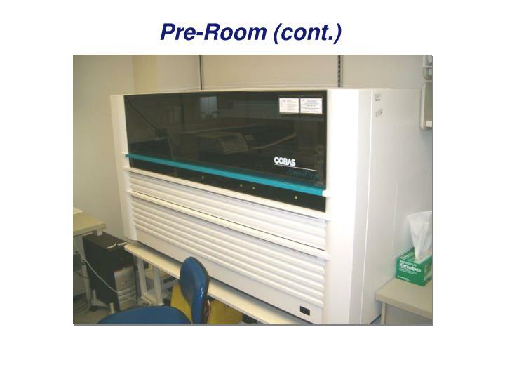 Pre-Room (cont.)