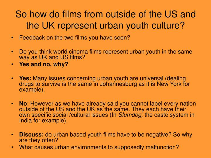 So how do films from outside of the US and the UK represent urban youth culture?