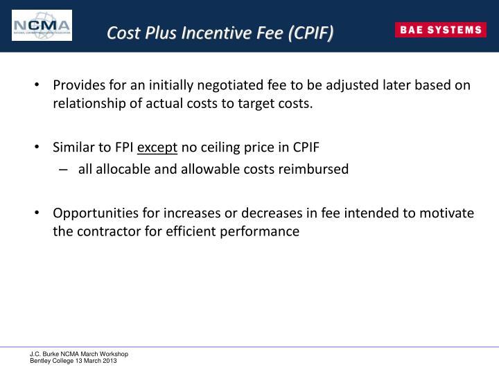 Cost Plus Incentive Fee (CPIF)
