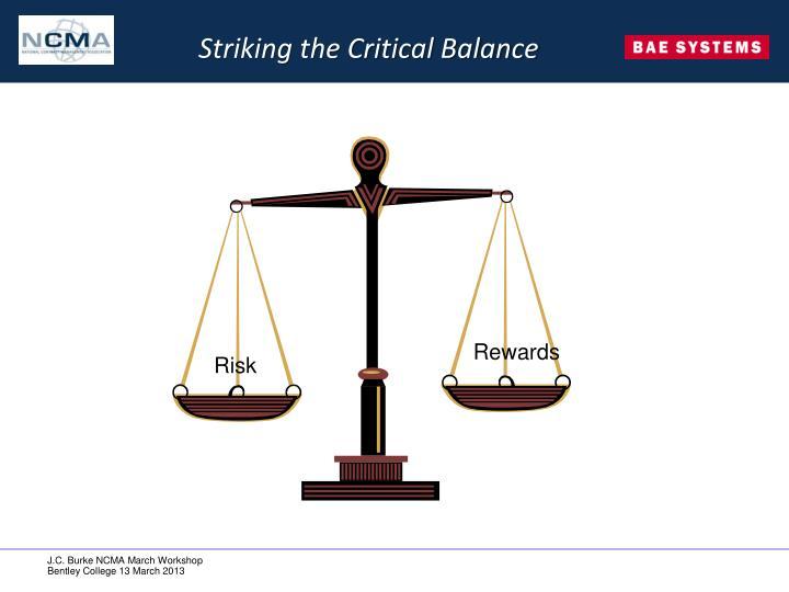 Striking the Critical Balance