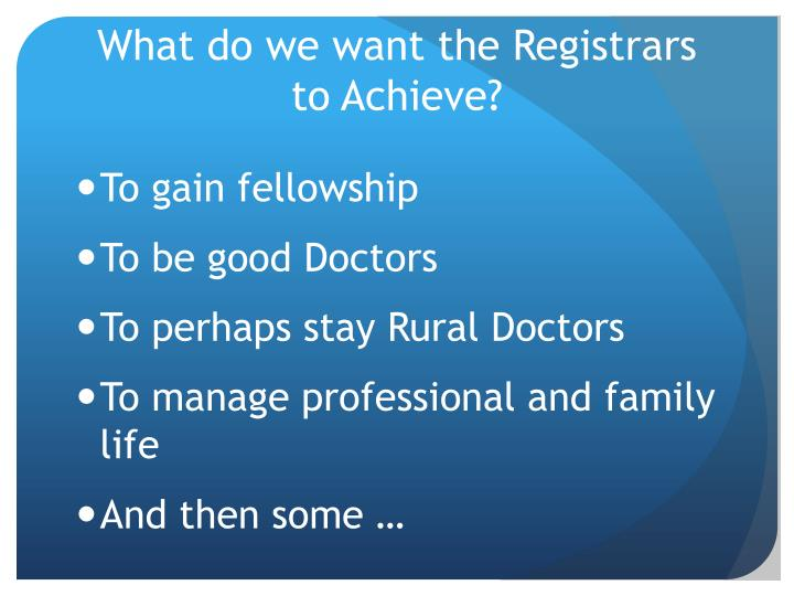 What do we want the Registrars to Achieve?