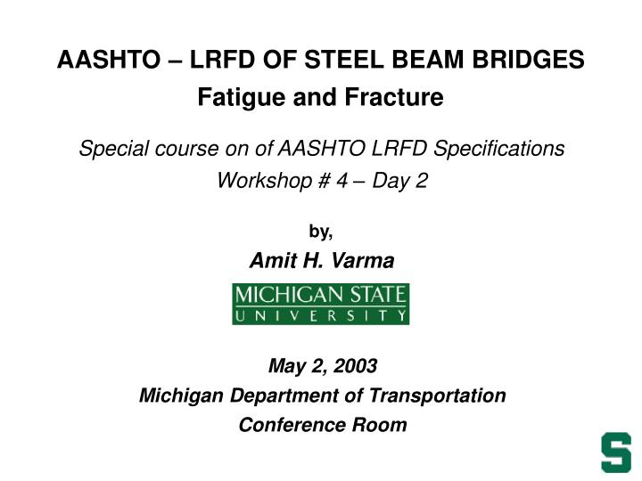 Aashto lrfd of steel beam bridges fatigue and fracture