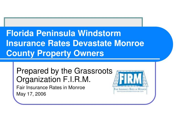 Florida Peninsula Windstorm Insurance Rates Devastate Monroe County Property Owners
