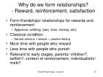 why do we form relationships reward reinforcement satisfaction