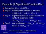 example 4 significant fraction bits