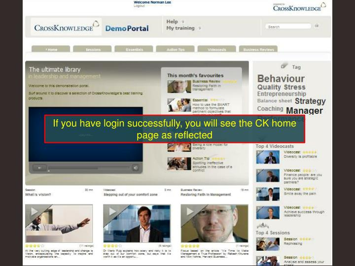 If you have login successfully, you will see the CK home page as reflected