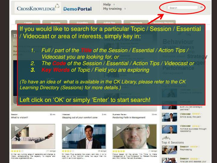 If you would like to search for a particular Topic / Session / Essential / Videocast or area of interests, simply key in: