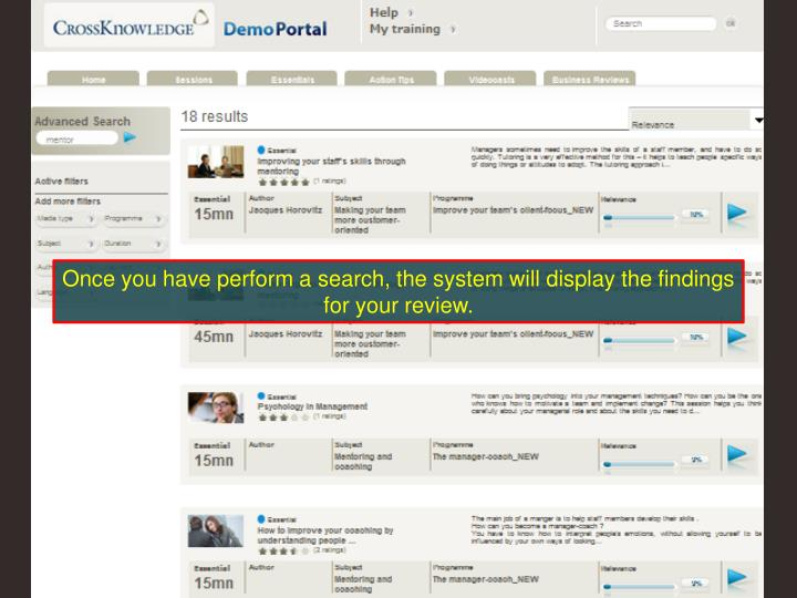 Once you have perform a search, the system will display the findings for your review.