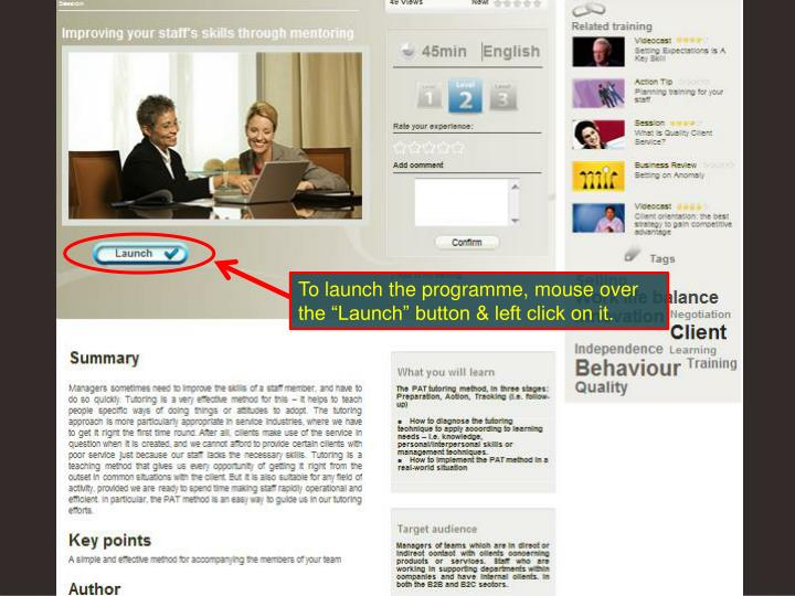 "To launch the programme, mouse over the ""Launch"" button & left click on it."