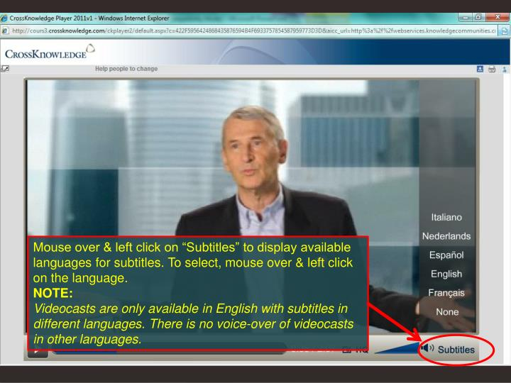 "Mouse over & left click on ""Subtitles"" to display available languages for subtitles. To select, mouse over & left click on the language."