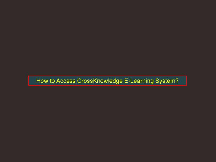 How to Access CrossKnowledge E-Learning System?