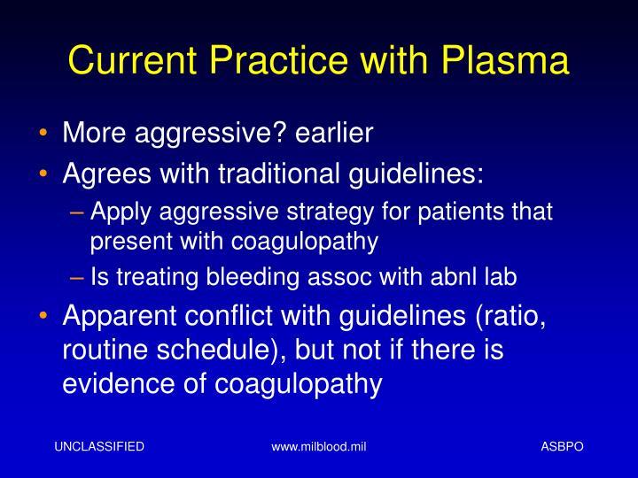 Current Practice with Plasma