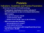 platelets indications guidelines and practice parameters