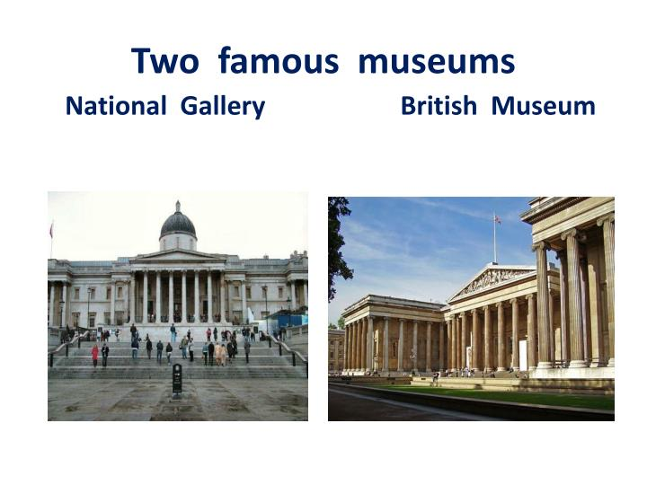 Two  famous  museums