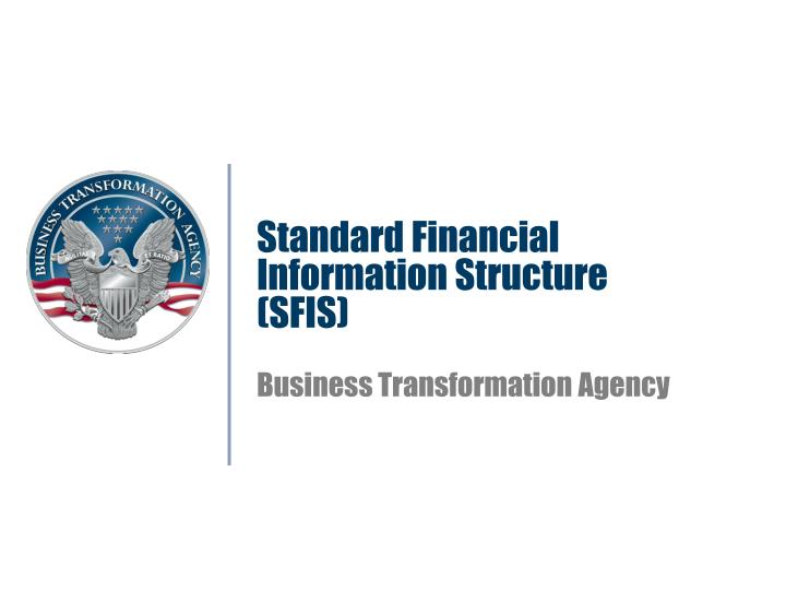 Standard financial information structure sfis business transformation agency