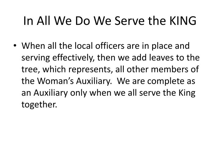 In All We Do We Serve the KING