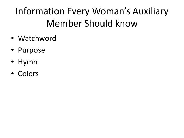 Information Every Woman's Auxiliary Member Should know