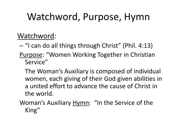 Watchword, Purpose, Hymn