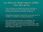 low molecular weight heparin lmwh twice daily dosing