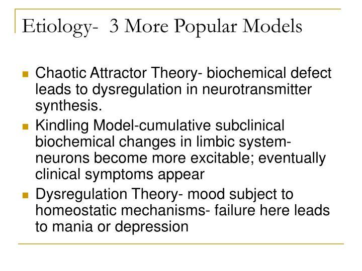 Etiology-  3 More Popular Models