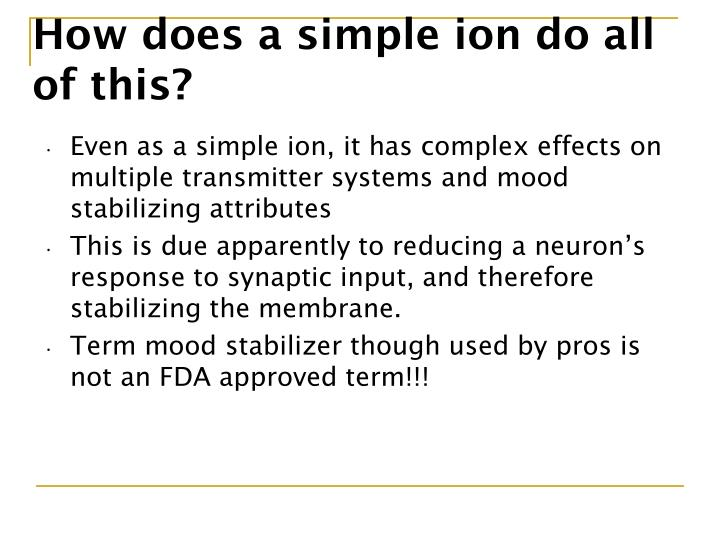 How does a simple ion do all of this?