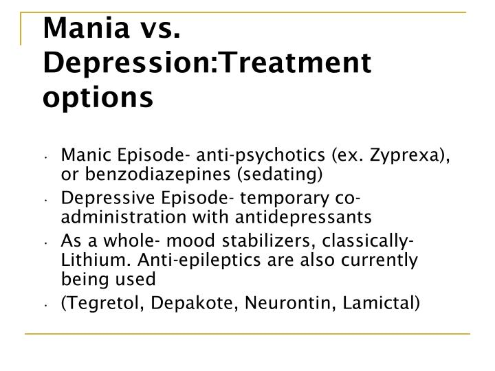 Mania vs. Depression:Treatment options