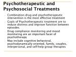 psychotherapeutic and psychosocial treatments