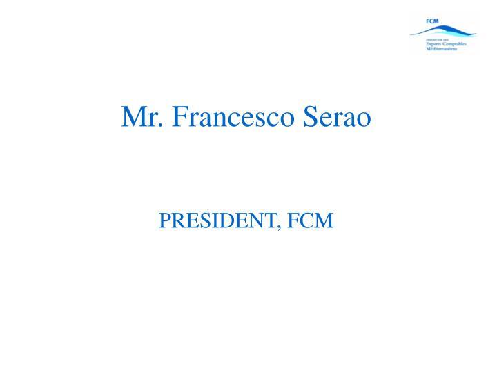 Mr. Francesco Serao