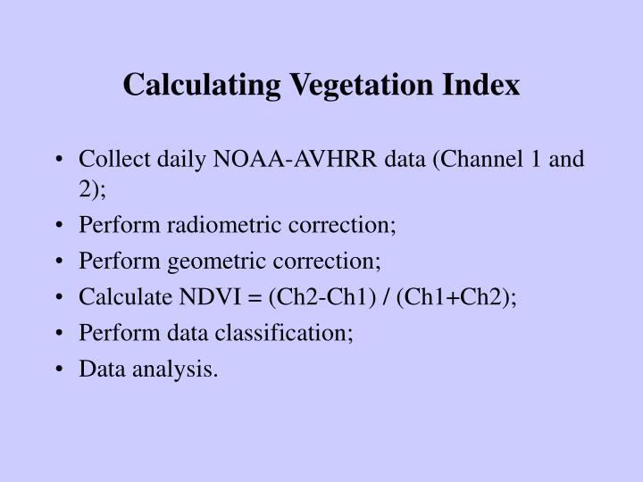 Calculating Vegetation Index