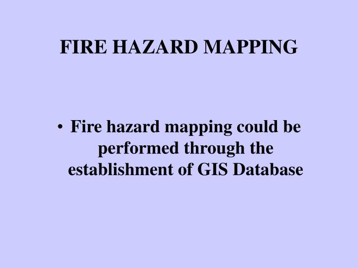 FIRE HAZARD MAPPING