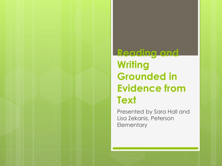 reading and writing grounded in evidence from text