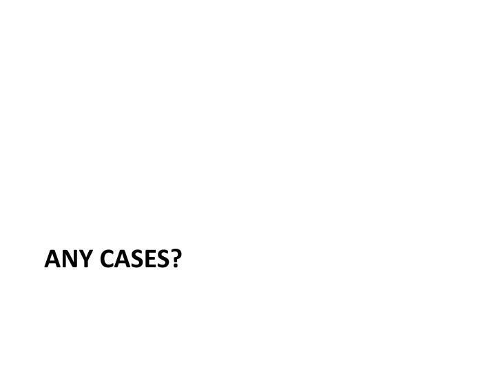 Any cases?