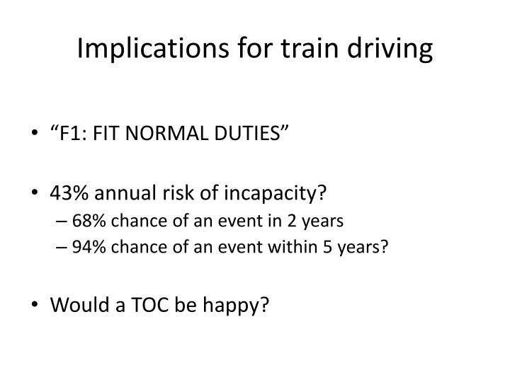 Implications for train driving