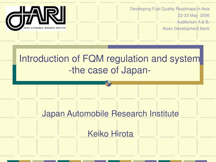 introduction of fqm regulation and system the case of japan