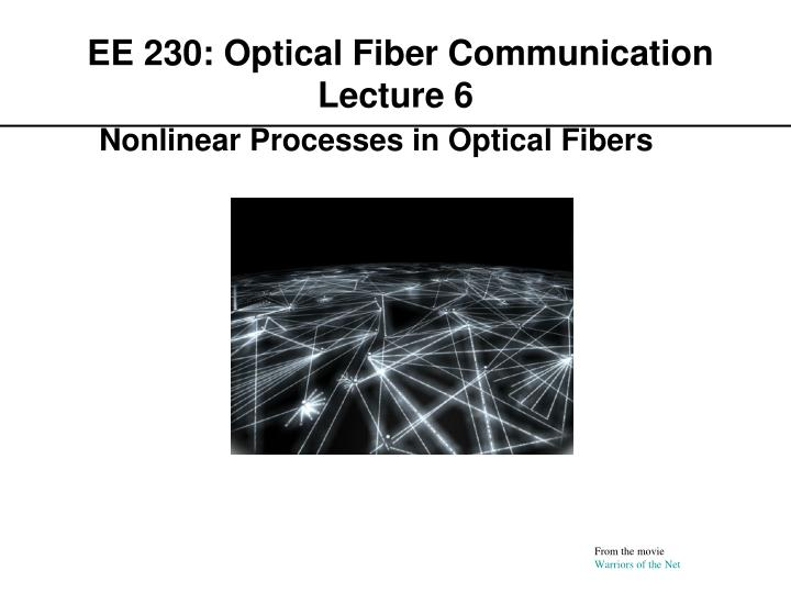 Ee 230 optical fiber communication lecture 6