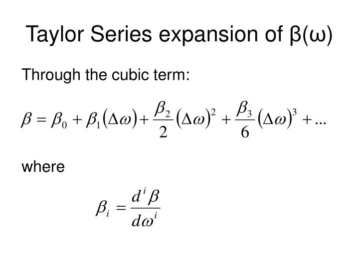 Taylor Series expansion of