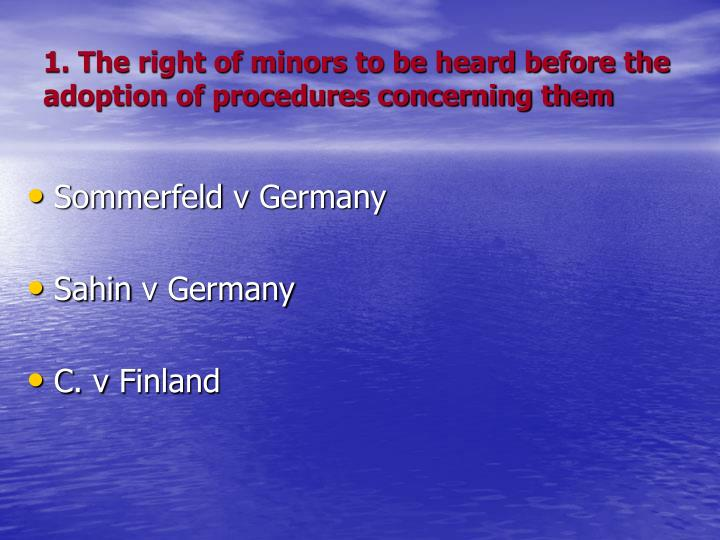 1. The right of minors to be heard before the adoption of procedures concerning them