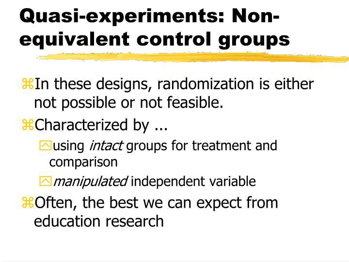 Quasi-experiments: Non-equivalent control groups