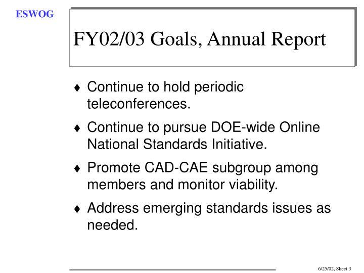 FY02/03 Goals, Annual Report
