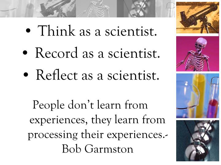 Think as a scientist.