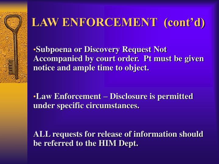 LAW ENFORCEMENT  (cont'd)